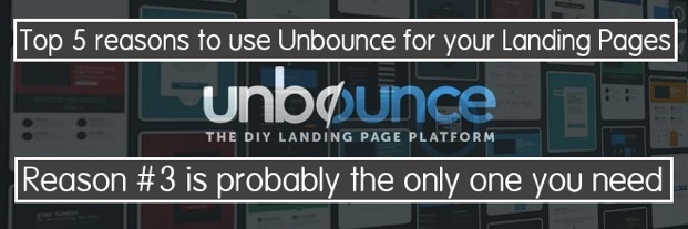 5 reasons you will love Unbounce. Reason #3 is my favorite