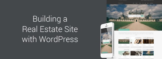 Building a Real Estate Site with WordPress